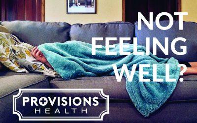 Not feeling well?