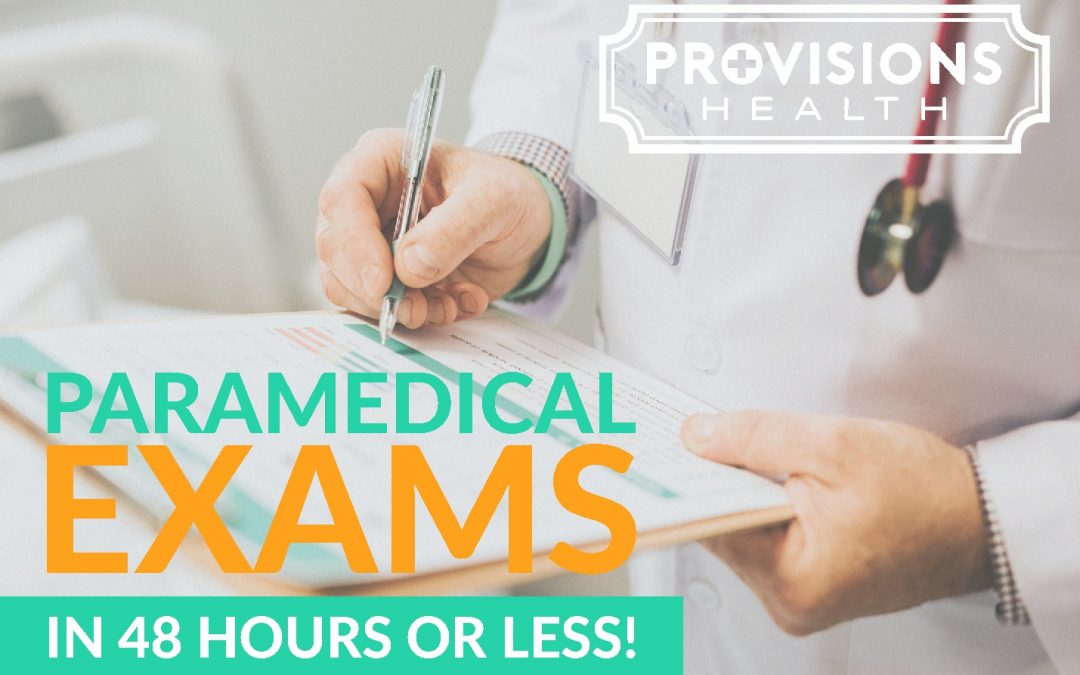 Paramedical exams in 24 hours or less!